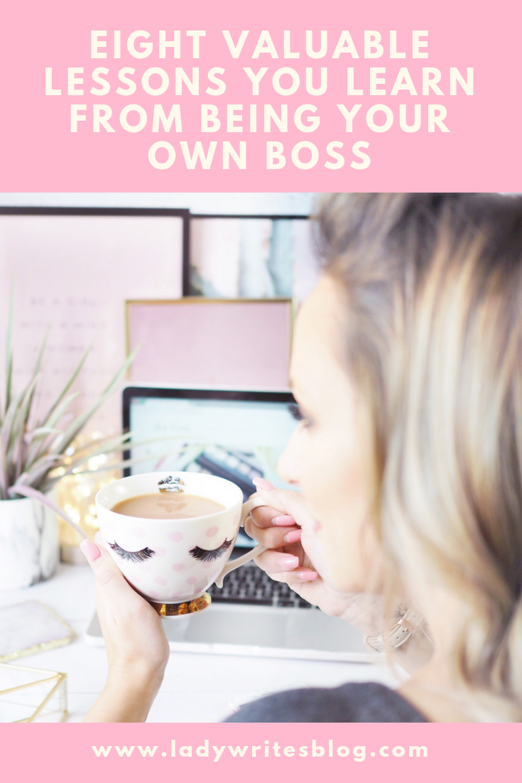 Eight Valuable Lessons You Learn From Being Your Own Boss